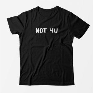 Футболка «NOT 4U»